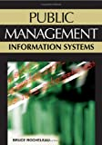 Public Management Information Systems, Bruce A. Rocheleau, 1591408075