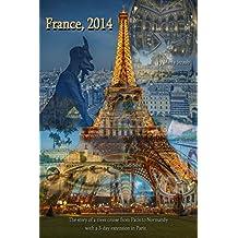 France, 2014 ~ Paris to Normandy