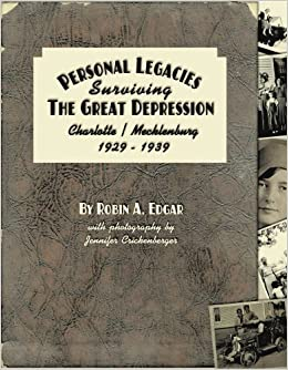Book Personal Legacies: Surviving the Great Depression Charlotte/Mecklenburg 1929-1939