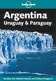 Argentina, Uruguay and Paraguay, Wayne Bernhardson, 0864426410