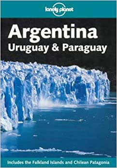 Lonely Planet Argentina: Uruguay & Paraguay (Lonely Planet