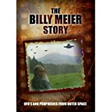 Billy Meier Story: Ufo'S And The Prophecies From Outer Space. The