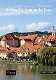 Maribor/Marburg an der Drau : Ein Kunstgeschichtlicher Rundgang, Ciglenecki, Marjeta, 3795425042