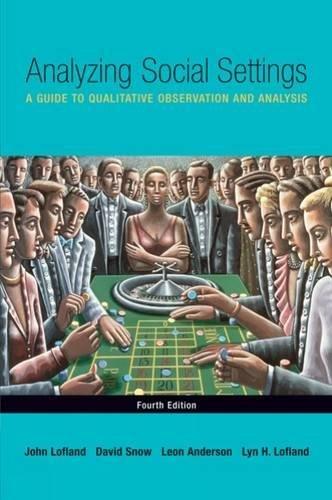 Analyzing Social Settings: A Guide to Qualitative...