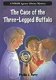 The Case of the Three-Legged Buffalo, Phyllis J. Perry, 1932146474