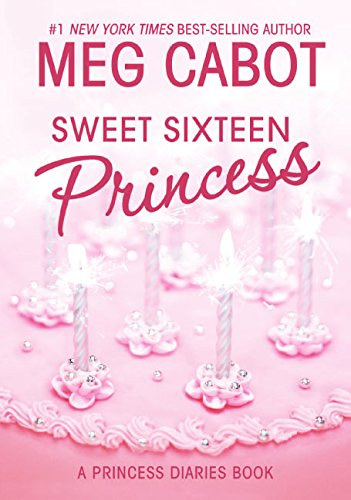 Sweet Sixteen Princess (Princess Diaries, Vol. 7 -