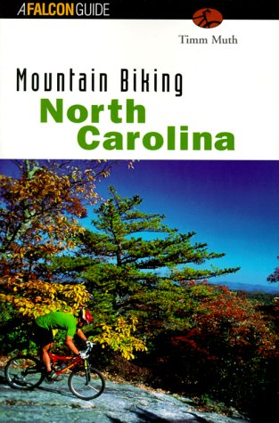 Mountain Biking North Carolina (State Mountain Biking Series)