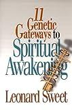 11 Genetic Gateways to Spiritual Awakening, Dr. Leonard Sweet, 0687051738
