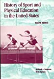 History of Sport and Physical Education in the U. S., Swanson, Richard A. and Spears, Betty, 0697126633