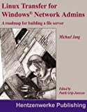 Linux Transfer for Windows Network Admins, Brian Bilbrey and Michael Jang, 1930919468
