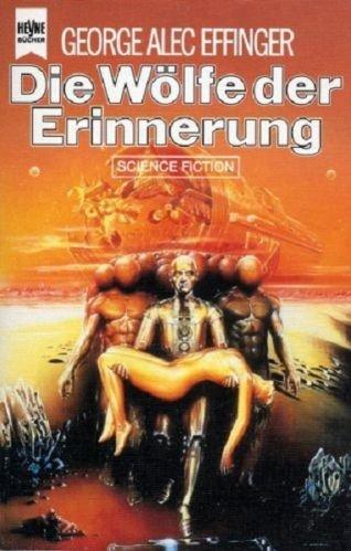 George Alec Effinger - Die Wölfe der Erinnerung