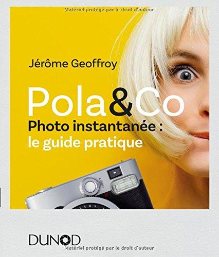 Pola & Co - Photo instantanée : le guide pratique...