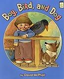Boy, Bird, and Dog, David McPhail, 0823423468