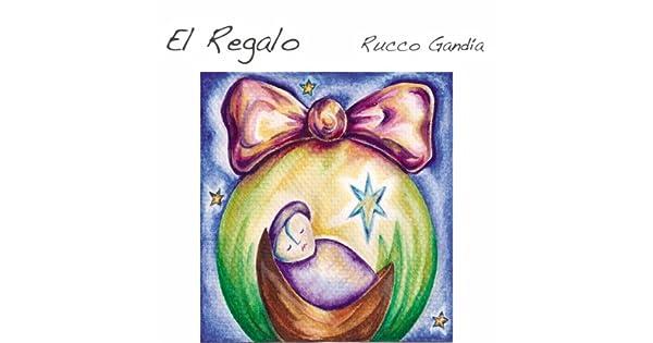 Amazon.com: El Regalo: Rucco Gandía: MP3 Downloads