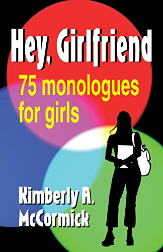 Hey, Girlfriend!: Seventy-five Monologues for Girls (Scene 75 Prices)