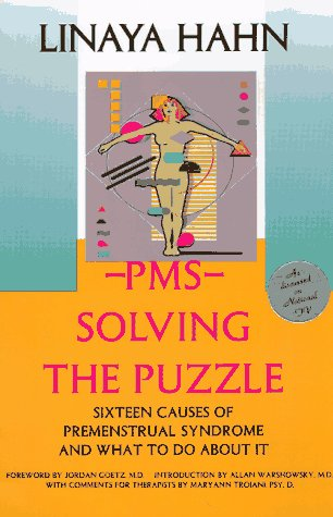 PMS: Solving the Puzzle - Sixteen Causes of Premenstrual Syndrome and What to Do About It