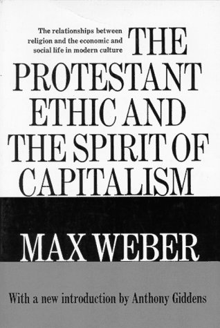 Protestant Ethic and the Spirit of Capitalism -