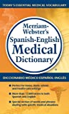 Merriam-Webster's Spanish-English Medical Dictionary, Newest Edition (Spanish and English Edition) (Spanish Edition)