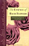 The Essence of Bach Flowers, Rachelle Hasnas, 0895949695
