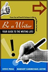 Be a Writer: Your Guide to the Writing Life Paperback
