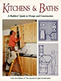 Kitchens and Baths, Journal of Light Construction Staff, 0963226827