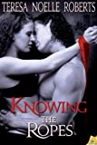 Knowing the Ropes, Teresa Noelle Roberts, 1619216779