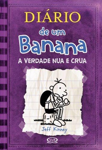Diário de Um Banana. Verdade Nua e Crua - Volume 5