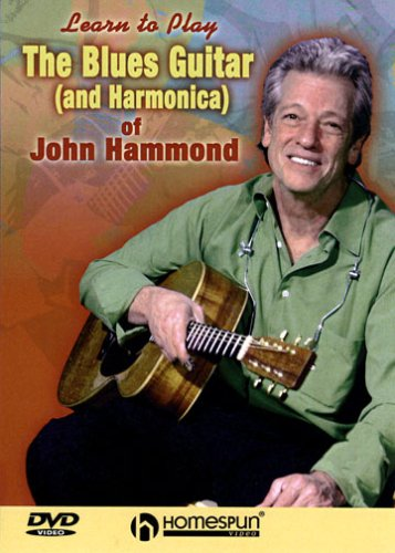 (Learn to Play: The Blues Guitar (and Harmonica) of John Hammond)