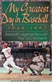 img - for My Greatest Day in Baseball, 1946-1997: Baseball's Legends Recount Their Epic Moments book / textbook / text book