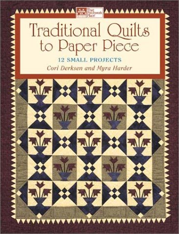 Traditional Quilts to Paper Piece: 14 Small Projects (That Patchwork Place) (Paper Piece Quilt)