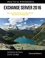 Practical PowerShell Exchange Server 2016: Second Edition Front Cover