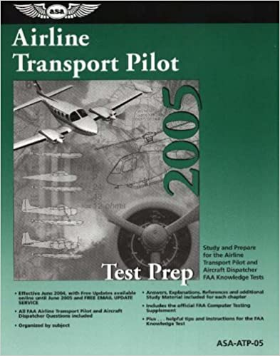 Airline Transport Pilot Test Prep 2005: Study and Prepare for the Airline Transport Pilot and Aircraft Dispatcher FAA Knowledge Tests