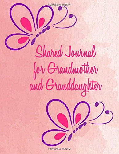 Shared Journal for Grandmother and Granddaughter: Blank Lined Journal 8.5 x 11 - Shared Journals for Grandma and Granddaughter to Share Memories