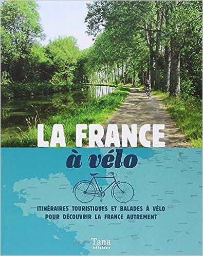 Télécharger en ligne La France à vélo pdf, epub