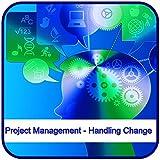 Project Management - Handling Change