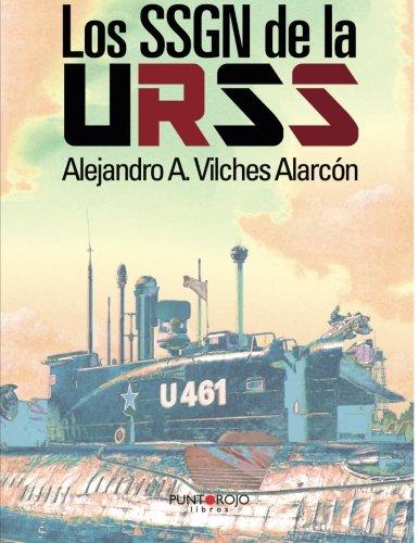 Los SSGN De La URSS (Spanish Edition)