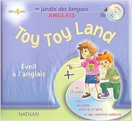 Toy Toy Land Un Conte Musical Eveil A L Anglais 1 Livre