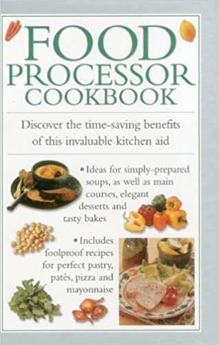 Food processor cookbook discover the time saving benefits of this food processor cookbook discover the time saving benefits of this invaluable kitchen aid amazon valerie ferguson 9780754829010 books forumfinder Gallery