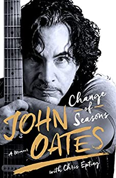 Change of Seasons: A Memoir by [Oates, John, Epting, Chris]