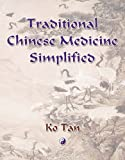 Traditional Chinese Medicine Simplified, Ko Tan, 0741429365