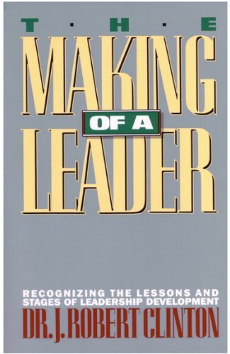 The Making of a Leader (Growing in Christ) by Clinton, J. Robert (2006) Paperback
