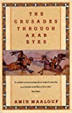 Crusades Through Arab Eyes, Amin Maalouf, 0805208984