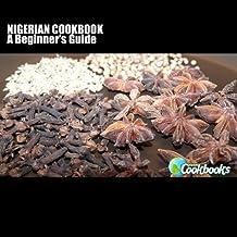 Nigerian Cookbook: A Beginner's Guide (Planet Cookbooks)