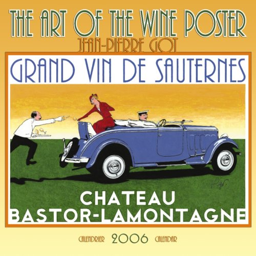 - The Art Of The Wine Poster 2006 Calendar: Grand Vin De Sauternes