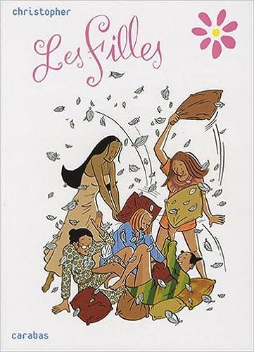 Livre gratuits Les Filles : L'intégrale : Tome 1, Pyjama Party ; Tome 2, Papier peint ; Tome 3, Action ou vérité ; Tome 4, Telle mère, telle fille ; Tome 5, Au nom du père pdf