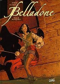 Belladone, Tome 2 : Maxime par  Ange