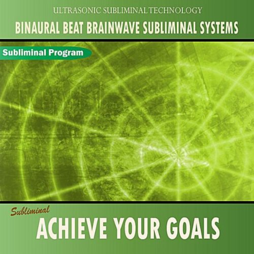 achieve-your-goals-binaural-beat-brainwave-subliminal-systems