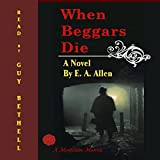 When Beggars Die by E. A. Allen front cover