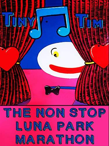 Tiny Tim - The Nonstop Luna Park Marathon