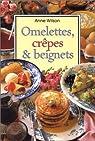 Omelettes, crêpes et beignets par Wilson